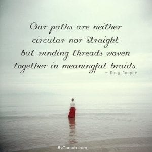 Our Paths Are Meaningful Braids