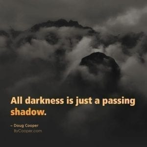 Darkness Is A Passing Shadow