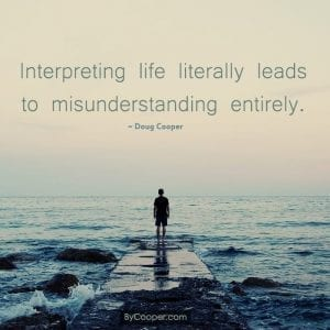 Interpreting Life Literally